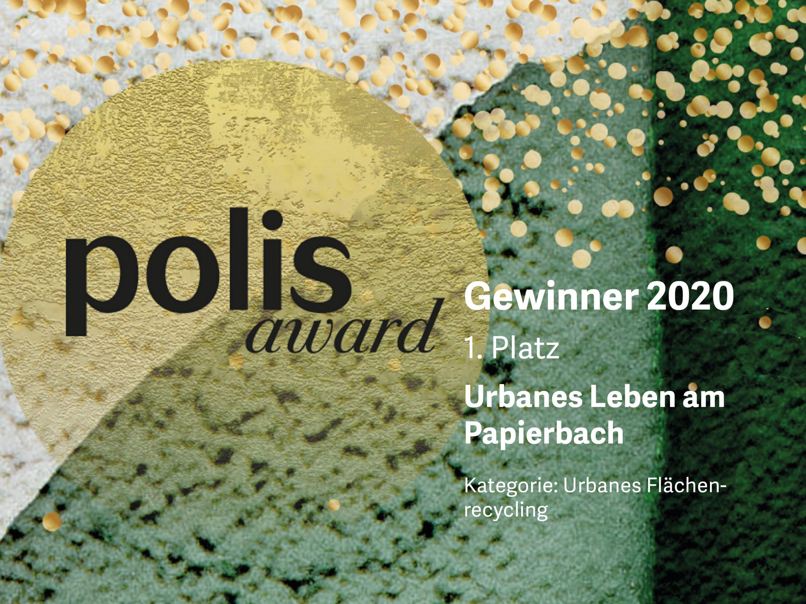 polis Award: 1. Platz für Urbanes Leben am Papierbach in der Kategorie Urbanes Flächenrecycling